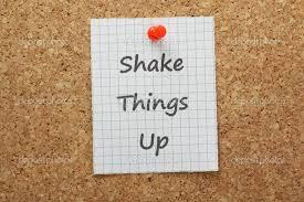 shake things up
